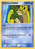 CHOCOLATEEEEE