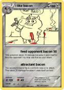 I like bacon