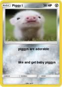 Piggy I
