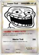 Insane Troll