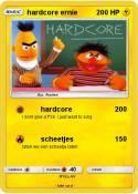 hardcore ernie