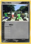Stop 4 Mobs
