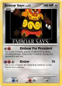 Emboar Says:
