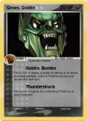 Green. Goblin