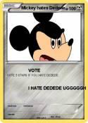 Mickey hates