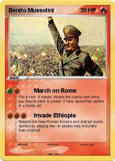 Pok mon benito mussolini 8 8 march on rome my pokemon card - Mypokecard com ...