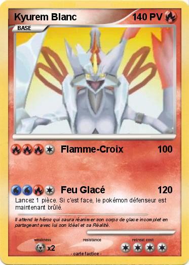 Pok mon kyurem blanc 194 194 flamme croix ma carte pok mon - Pokemon kyurem blanc ...