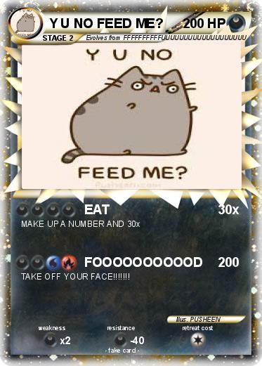 Pokemon Y U NO FEED ME