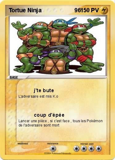 Pok mon tortue ninja 96 96 j 39 te bute ma carte pok mon - Le nom des tortue ninja ...