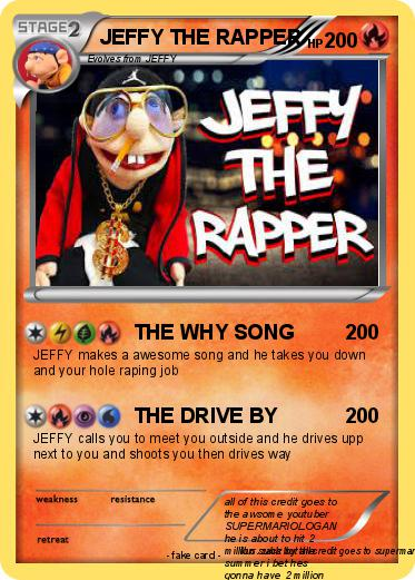 Pok 233 Mon Jeffy The Rapper The Why Song My Pokemon Card