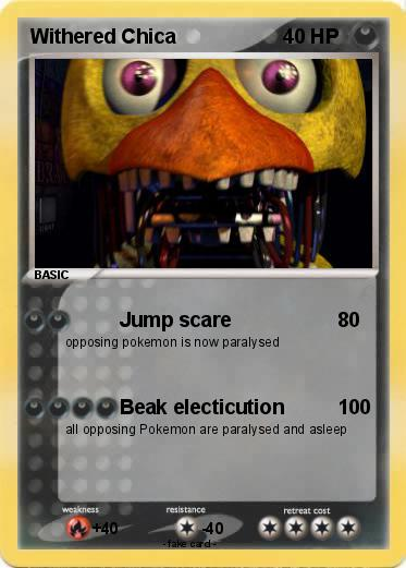 Pokémon Withered Chica 26 26 - Jump scare - My Pokemon Card