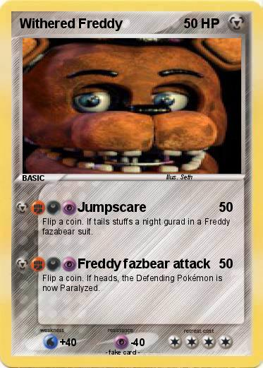 Pokémon Withered Freddy 60 60 - Jumpscare - My Pokemon Card